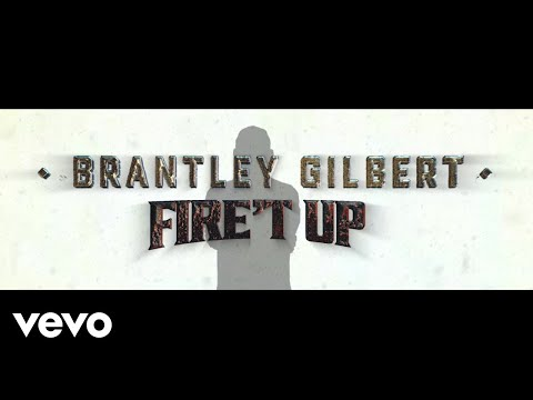 Brantley Gilbert - Fire't Up (Lyric Video) Mp3