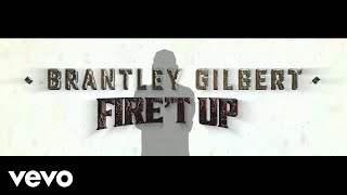 Download Brantley Gilbert - Fire't Up (Lyric Video) Mp3 and Videos