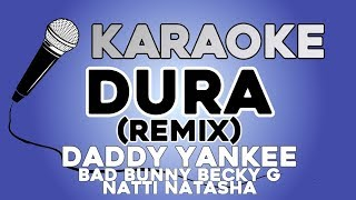 Daddy Yankee - Dura (REMIX) ft. Bad Bunny Natti Natasha Becky G KARAOKE con LETRA