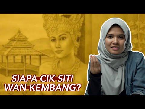 Siapa Cik Siti Wan Kembang?