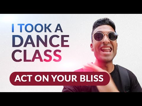 Act On Your Bliss - Episode 2 (I Took A Dance Class)