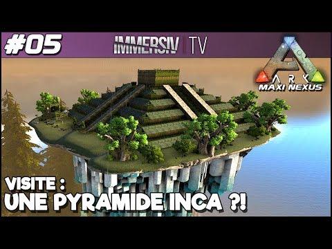 VISITE D'UNE PYRAMIDE INCA - ARK Mod FR - Maxi Nexus #05 - YouTube