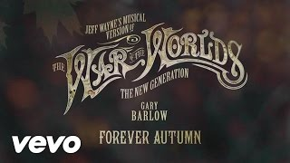 Jeff Wayne - Forever Autumn  Audio  Ft. Gary Barlow