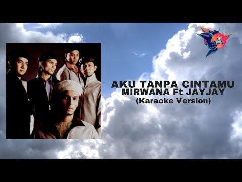 Aku Tanpa Cintamu-Mirwana(Karaoke Version )