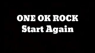One Ok Rock ~ Start Again  Lyrics English