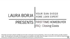 First Time Homebuyer FAQ | Closing Costs |By San Diego Home Loans