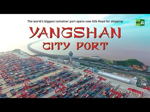 Yangshan City Port. The world's biggest container port opens