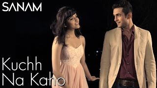 Video Kuch Na Kaho | Sanam ft. Shirley Setia download MP3, 3GP, MP4, WEBM, AVI, FLV Desember 2017