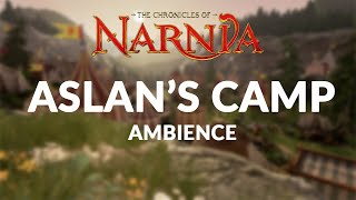 The Chronicles of Narnia - Aslan's Camp Ambience & ASMR