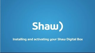 Installing & activating your Shaw digital box | Support & How To | Shaw