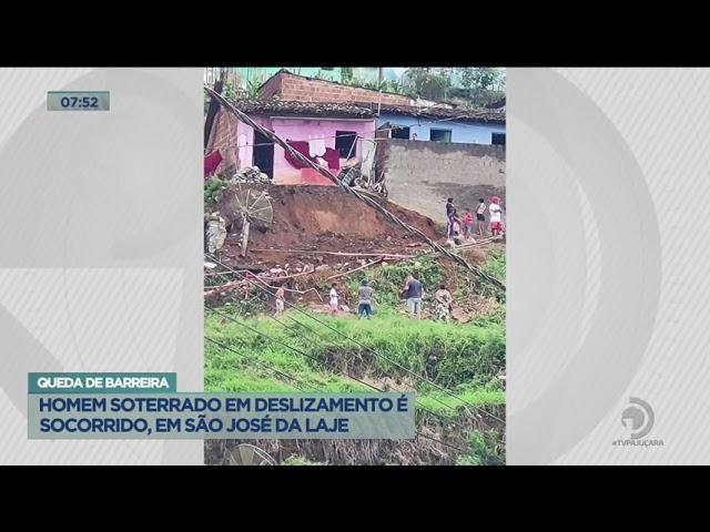 Queda de barreira: Homem soterrado em deslizamento é socorrido, em São José da Laje