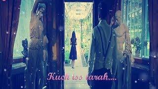 Kuch iss tarah  - 1921 ( Zareen Khan)latest song WhatsApp Status Video Song