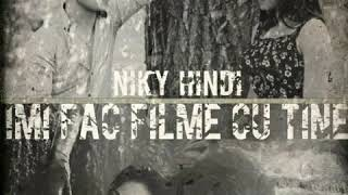 Niky Hindi - Îmi fac filme cu tine / HIT- Mai 2018