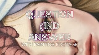 Painting Q and A with painting footage.