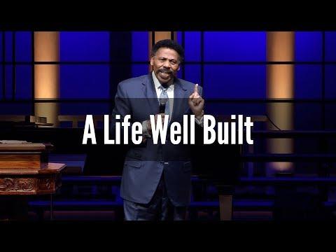 A Life Well Built