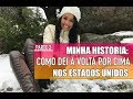MINHA HISTORIA: COMO DEI A VOLTA POR CIMA NOS ESTADOS UNIDOS #PARTE 2