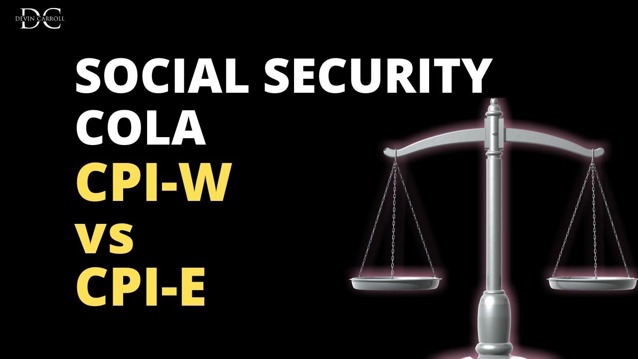 CPI-E vs CPI-W: Social Security Cost of Living Adjustment