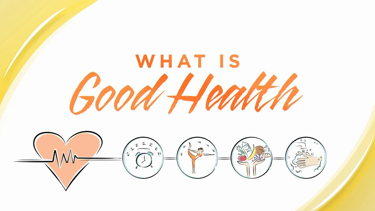 What Is Good Health Youtube