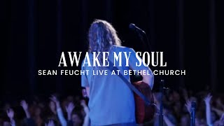 Awake My Soul (Hillsong)  l  Sean Feucht (LIVE) l  Bethel Music