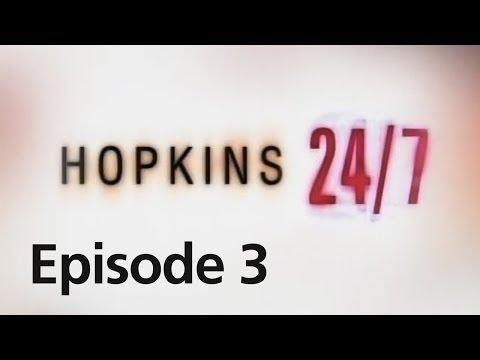 Hopkins 24/7 - Episode 3