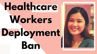 Healthcare Workers Deployment Ban. How has it affected Filipino Nurses applying to work abroad?