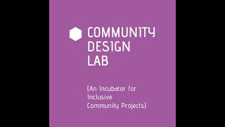 Community Design Lab (An Incubator for Inclusive Community Projects) - Video Teaser
