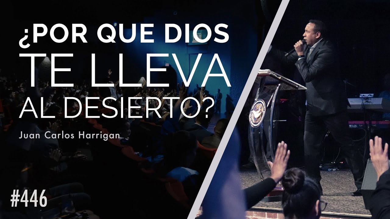Por Que Dios Te Lleva A El Desierto Pastor Juan Carlos Harrigan Youtube Juan Carlos Dios Biblia Hebrea