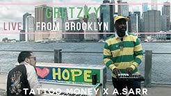 Tattoo Money X A.Sarr - Gretzky : Live From Brooklyn