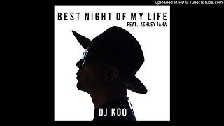 DJ Koo (Feat. Ashley Jana) - Best Night Of My Life (Electro