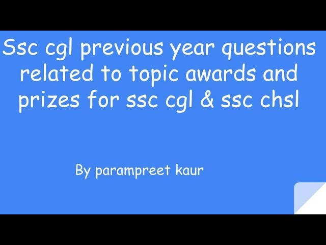 Previous year  questions  related to topic  awards and prizes for ssc cgl & ssc chsl