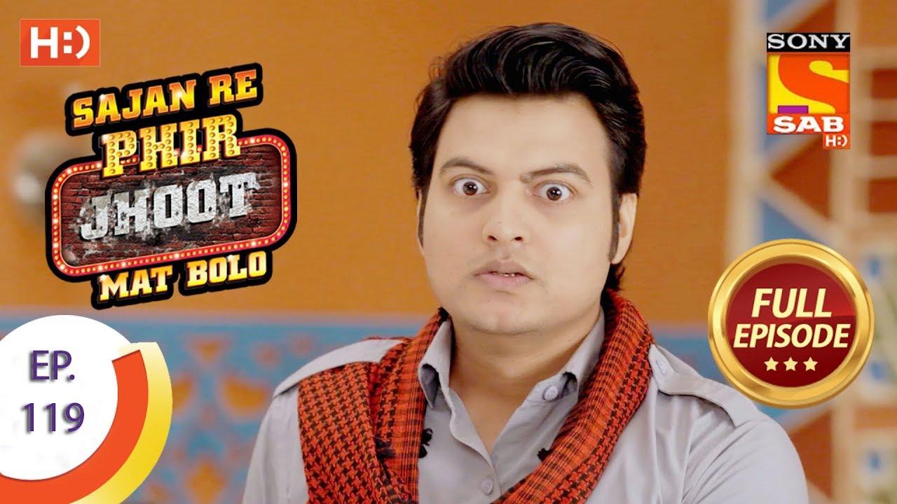 Download Sajan Re Phir Jhoot Mat Bolo - सजन रे फिर झूठ मत बोलो - Ep 119 - Full Episode - 3rd November, 2017