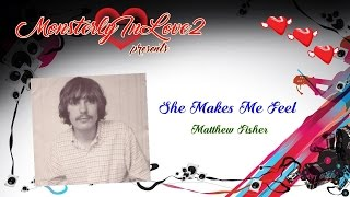 Matthew Fisher - She Makes Me Feel