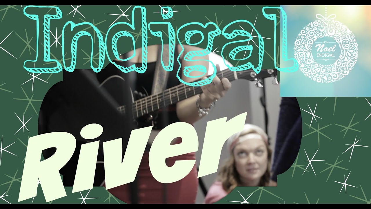 "River - Indigal (Christmas Music from the album ""Noel"") - River - Indigal (Christmas Music from the album ""Noel"")"