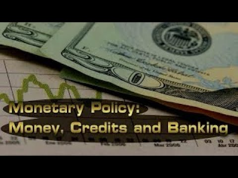 Monetary Policy Money, Credit and Banking