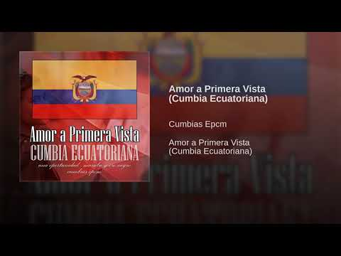 Amor a Primera Vista (Cumbia Ecuatoriana)
