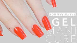 DIY How To Get Salon Perfect Gel Nails LIKE A PRO at Home | FOR BEGINNERS  + TIPS & TRICKS