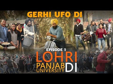 Gerhi UFO Di | Celebration of Lohri at Punjab University Chandigarh | Episode #1