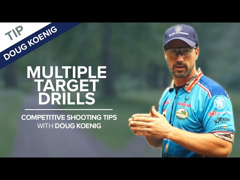 Multiple Target Drills: Target Transitions - Competitive Shooting Tips with Doug Koenig