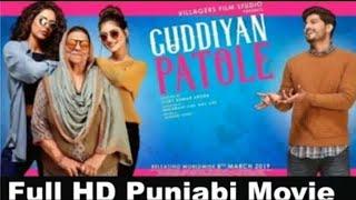 Guddiyan Patole Full | Punjabi Movie(2019) | Gurnam bhullar | Sonam Bajwa |original HD movie