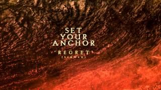 SET YOUR ANCHOR - REGRET