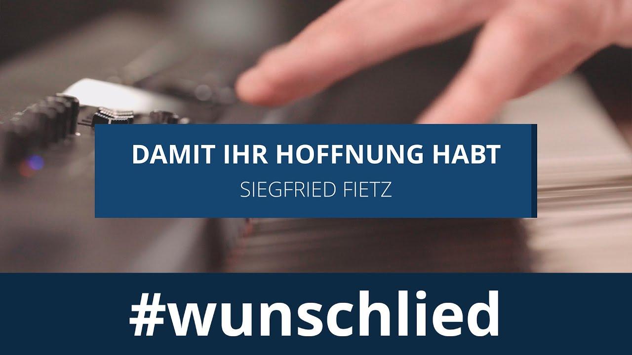 Siegfried Fietz singt 'Damit ihr Hoffnung habt' #wunschlied