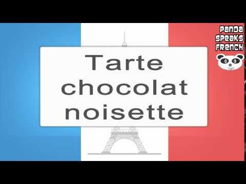 Tarte Chocolat Noisette - How To Pronounce - French Native Speaker
