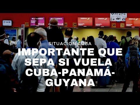 IMPORTANTE INFORMACIÓN PARA CUBANOS QUE PIENSAN VIAJAR DE CUBA A GUYANA CON ESCALA EN PANAMÁ