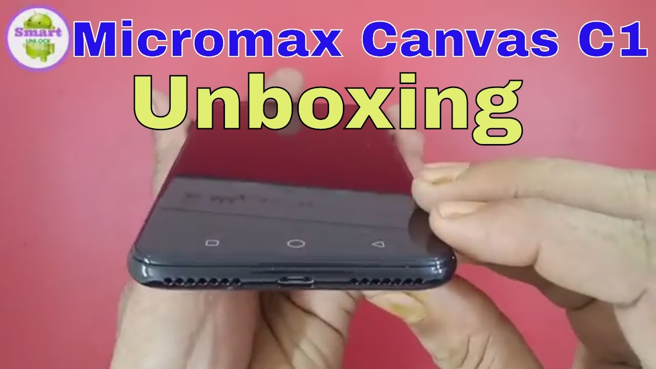 online store b39f3 823a5 Micromax Canvas C1 Unboxing Review