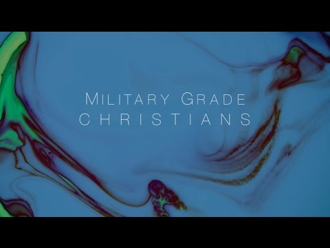 Military Grade Christians
