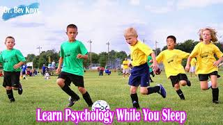 Learn Psychology While You Sleep -  Self-Esteem & Identity Development