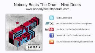 Nobody Beats The Drum - Nine Doors