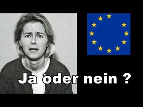 Von der Leyen --- Yes or NO ?