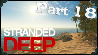 Stranded Deep Gameplay | SEA URCHIN SICKNESS!! | PART 18 (HD 60FPS)