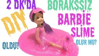 Borakssız 3 Malzeme ile 2 dakikada Çok Kolay Barbie Slime Nasıl Yapılır? | DIY | Test Ettik |